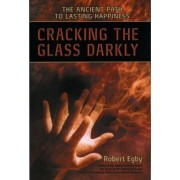 Cracking the Glass Darkly by Robert Egby