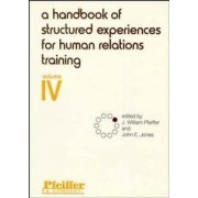 A Handbook of Structured Experiences for Human Relations Training by J. William Pfeiffer