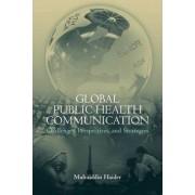 Global Public Health Communication by Muhiuddin Haider