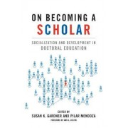 On Becoming a Scholar by Ann E. Austin