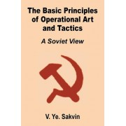 The Basic Principles of Operational Art and Tactics by V Ye Savkin