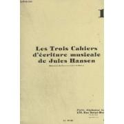 Les Trois Cahiers D'ecriture Musicale De Jules Hansen - Cahier 1.
