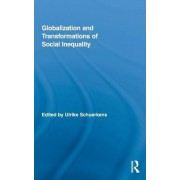 Globalization and Transformations of Social Inequality by Ulrike Schuerkens