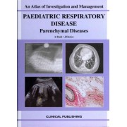 Paediatric Respiratory Disease - Parenchymal Diseases by A. Bush
