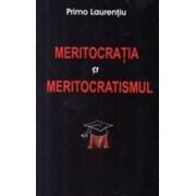 Meritocratia si meritocratismul - Primo Laurentiu