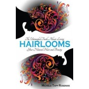 Hairlooms: The Untangled Truth about Loving Your Natural Hair and Beauty