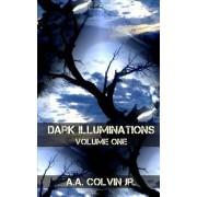Dark Illuminations: Volume One: Tales from the Final Setting Sun