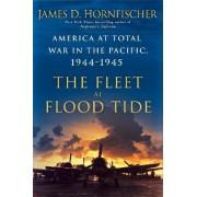 The Fleet At Flood Tide by James Hornfischer