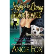Night of the Living Demon Slayer by Angie Fox