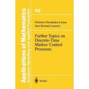 Further Topics on Discrete-Time Markov Control Processes by Onesimo Hernandez-Lerma