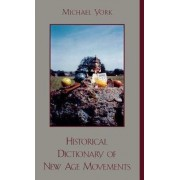 Historical Dictionary of New Age Movements by Michael York