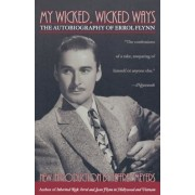 My Wicked, Wicked Ways: The Autobiography of Errol Flynn, Paperback