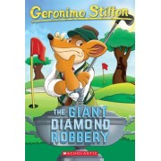 The Giant Diamond Robbery by Geronimo Stilton