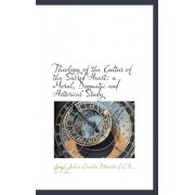 Theology of the Cultus of the Sacred Heart by Joseph Julius Charles Petrovits
