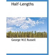 Half-Lengths by George W E Russell