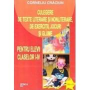 Culegere de texte literare si nonliterare de exercitii jocuri si glume cls 1-4 - Corneliu Craciun
