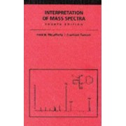 Interpretation of Mass Spectra by Fred W. McLafferty