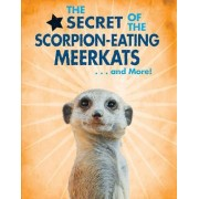 The Secret of the Scorpion-Eating Meerkats... and More!