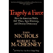 Tragedy and Farce by John Nichols