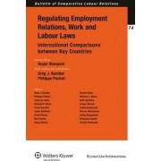Regulating Employment Relations, Work and Labour Laws by Roger Blanpain