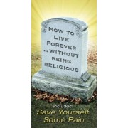 How to Live Forever... without Being Religious by Ray Comfort