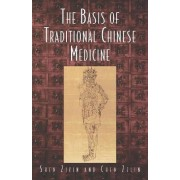 The Basis of Traditional Chinese Medicine by Shen Ziyin