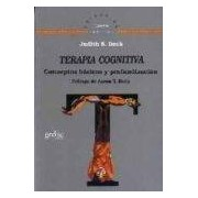 Beck Judith S. Terapia Cognitiva: Conceptos Basicos Y Profundacion