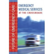 Emergency Medical Services by Committee on the Future of Emergency Care in the United States Health System