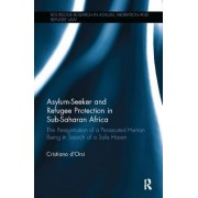 Asylum-Seeker and Refugee Protection in Sub-Saharan Africa: The Peregrination of a Persecuted Human Being in Search of a Safe Haven