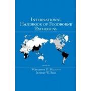 International Handbook of Foodborne Pathogens by Marianne D. Miliotis