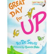 Great Day for up! by Dr Seuss