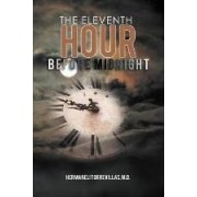 The Eleventh Hour Before Midnight by Hermaneli Torrevillas M D