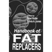Handbook of Fat Replacers by Sibel Roller