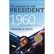 The Making of the President 1960 by Theodore H. White
