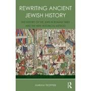 Rewriting Ancient Jewish History by Amram Tropper