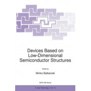 Devices Based on Low-Dimensional Semiconductor Structures by Minko Balkanski