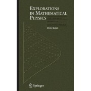 Explorations in Mathematical Physics by Don Koks