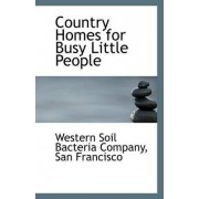 Country Homes for Busy Little People by San Francisco We Soil Bacteria Company