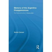 The Memory of the Argentina Disappearances by Emilio A. Crenzel
