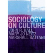 Sociology on Culture by John R. Hall