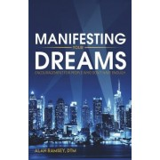 Manifesting Your Dreams: Encouragement for People Who Don't Have Enough