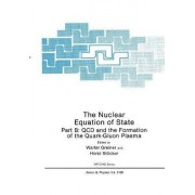 The Nuclear Equation of State: QCD and the Formation of the Quark-Gluon Plasma Pt. B by Walter Greiner