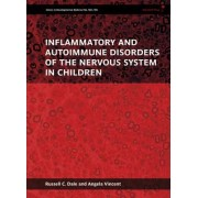 Inflammatory and Autoimmune Disorders of the Nervous System in Children by Russell C. Dale