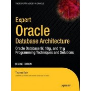Expert Oracle Database Architecture: Oracle Database 9i, 10g, and 11g Programming Techniques and Solutions by Thomas Kyte