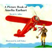 A Picture Book of Amelia Earhart by David A Adler