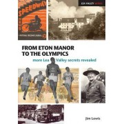From Eton Manor to the Olympics by Jim Lewis