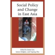 Social Policy and Change in East Asia by James Lee