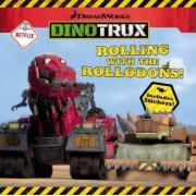 Dinotrux: Rolling with the Rollodons! by Elizabeth Milton