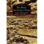 Big Bend National Park and Vicinity by Thomas C Alex