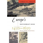 Europe's Reformations, 1450-1650 by James D. Tracy